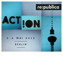 re:publica 12 / 2.-4. Mai 2012 in Berlin | #rp12