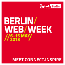Berlin Web Week 2013 / 6.-15. Mai 2013 in Berlin