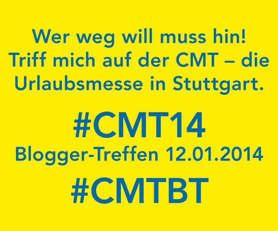 Bloggertreffen auf der CMT14. Wer weg will muss hin!