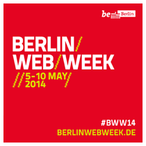 Berlin Web Week 2014 / 5.-10. Mai 2014 in Berlin | #bww14