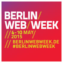 Berlin Web Week 2015 / 4.-10. Mai 2015 in Berlin | #berlinwebweek