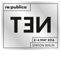 re:publica TEN / 2.-4. Mai 2016 in Berlin | #rpTEN